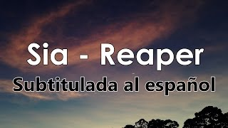 Sia - Reaper (Sub Español)