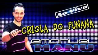 EMANUEL MANU - CRIOULA DO FUNANÁ - Musica Portuguesa (CC)