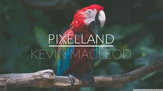 JULIEN BAM HINTERGRUNDMUSIK #37 (Kevin MacLeod - Pixelland) [FREE]