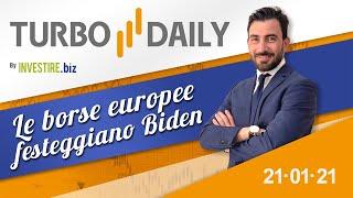 Turbo Daily 21.01.2021 - Le borse europee festeggiano Biden