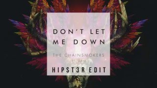 [Chillout] The Chainsmokers - Don't Let Me Down ft. Daya (Hipst3r Edit)