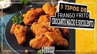 3 Tipos de Frango Frito : Frango Americano, Frango Oriental e Frango a Passarinho