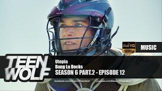 Bang La Decks - Utopia   Teen Wolf 6x12 Music [HD]