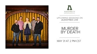 Coming up on Audiotree: Murder by Death, Grayskul, and The Main Squeeze.