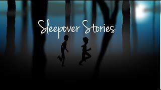Sleepover Stories Animated