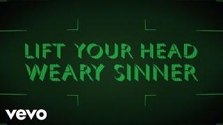 Crowder - Lift Your Head Weary Sinner (Chains) (Lyric Video)