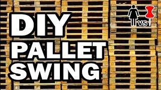 DIY Pallet Swingers, Corinne VS Pin