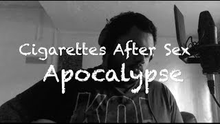 Cigarettes After Sex - Apocalypse (Cover) by Rustin Reiners