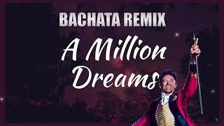 The Greatest Showman Cast - A Million Dreams (BACHATA REMIX) DJC