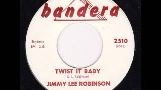 Jimmy Lee Robinson - Twist It Baby