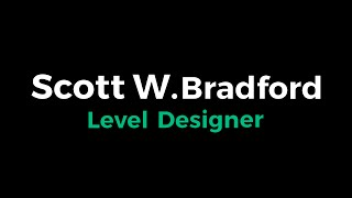 Scott W. Bradford | LEVEL DESIGN DEMO REEL