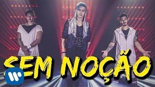 Trio Yeah - Sem Noção (Clipe Oficial)