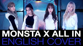 [English Cover]  MONSTA X (몬스타엑스) ALL IN (걸어) BY IMPA, NEA, JIRO & VICTORIA