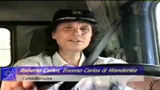 Roberto Carlos, Erasmo Carlos & Wanderléa - Caminhoneiro
