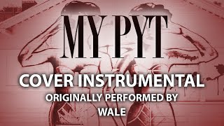 My PYT (Cover Instrumental) [In the Style of Wale]