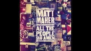 Matt Maher - Lord I Need You