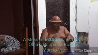 Olha Poupa da Bunda A Musica do Carnaval 2018.  Márcio. Vítor