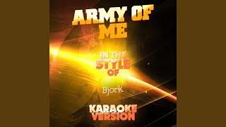 Army of Me (In the Style of Bjork) (Karaoke Version)
