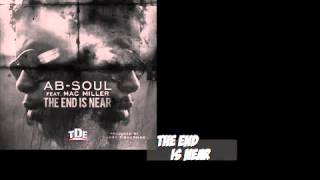 Ab-Soul ft. Mac Miller - The End Is Near (Prod. By Larry Fis