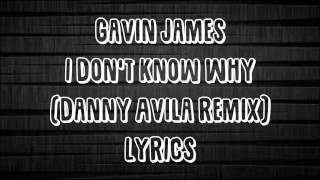 Gavin James - I Don't Know Why (JBX Lyrics) (Danny Avila Remix)