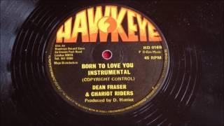 Dean Fraser - Born To Love You  Instrumental - Maxi 12''