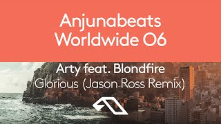 Arty feat. Blondfire - Glorious [Jason Ross Remix] (Anjunabeats Worldwide 06)