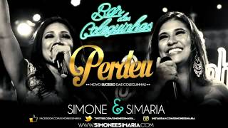 Simone e Simaria - Perdeu (Áudio DVD Bar das Coleguinhas) OFICIAL