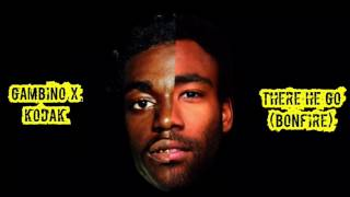 There he go (Bonifre) Kodak Black X Childish Gambino