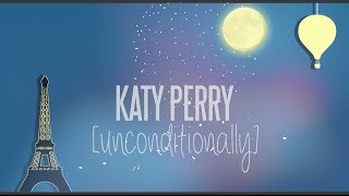 Katy Perry Unconditionally Lyrics w/Beautiful Stop Motion