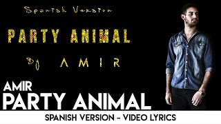 Amir - Party Animal (Spanish Version)