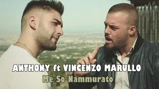 Anthony Ft. Vincenzo Marullo - Me So Nammurate (Video Ufficiale 2015)