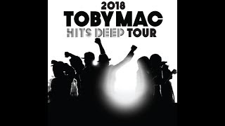 TOBYMAC HITS DEEP TOUR 2018 IS COMING!!!