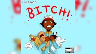 Ugly God - Bitch! (Official Audio)