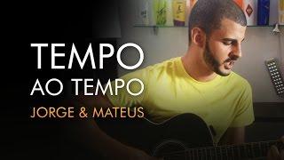 Jorge & Mateus - Tempo ao Tempo (Cover Avelino)