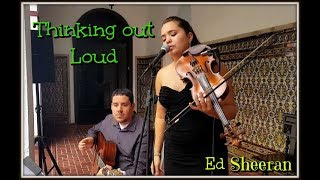 Thinking Out Loud - Ed Sheeran - Eleganza Violin/Voice & Guitar Cover