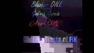 \Contigo Hasta El FIN\ Blazeer ONE FT Godinez García y  Azeel Mc en los coros (2017)