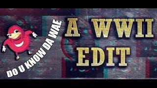 Do You Know Da Wae - A WWII Edit