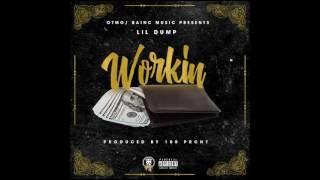 Workin - Lil Dump (Prod. By 100PRCNT)