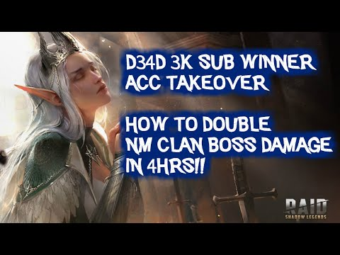 RAID: Shadow Legends | D34D 3k Sub Winner Acc Takeover - How to double NM Clan Boss Damage in 4hrs!!