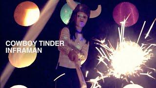 Cowboy Tinder - Inframan (feat. Kathy Ziegler, Woody Veneman)