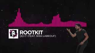 Rootkit - Do It (feat. Shia LaBeouf)