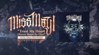 Miss May I - Trust My Heart (Never Hope To Die)