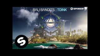 Bali Bandits - Toink (Official Audio)