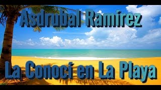 La Conoci en la Playa - Asdrubal Ramirez (Official Audio)