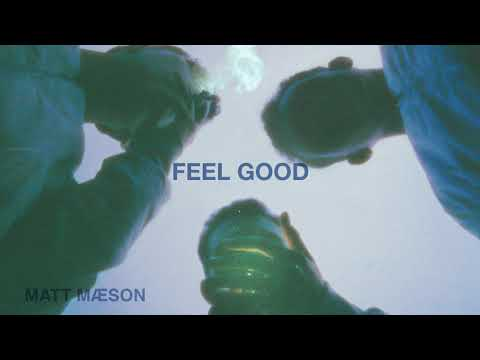 Feel Good de Matt Maeson Letra y Video