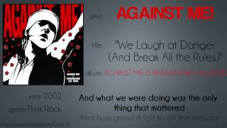 Against Me! - We Laugh at Danger (And Break All the Rules) (synced lyrics)