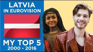 Latvia in Eurovision - My top 5 (2000-2016)