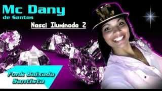 Mc Dany de Santos - Nasci Iluminada 2 ( Lançamento 2014 )