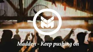 Madden - Keep pushing on