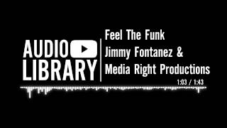 Feel The Funk - Jimmy Fontanez & Media Right Productions